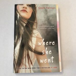 Gayle Forman Where She Went Young Adult Teen Book